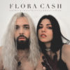 Flora Cash – Nothing Lasts Forever (And It's Fine)